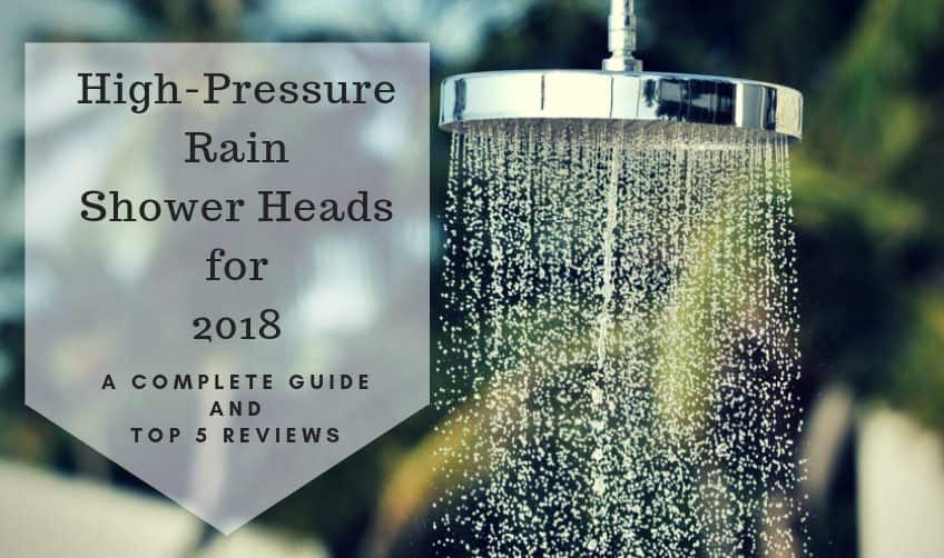 A Complete Guide and Top 5 Reviews of the Best High-Pressure Rain Shower Heads 1