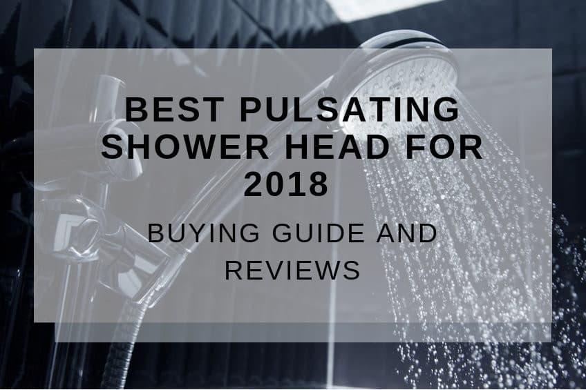 Best Pulsating Shower Head Buying Guide and Reviews - A Look at the Top 5 1