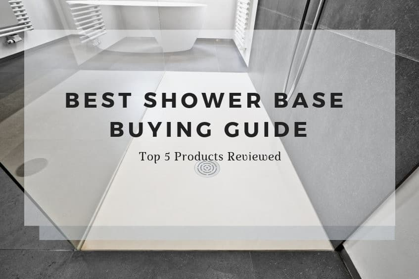 Best Shower Base Buying Guide - Top 5 Reviewed 1