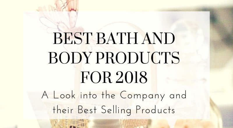 Best Bath and Body Products for 2018