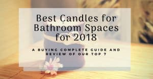 Best Candles for Bathroom Spaces for 2018 –