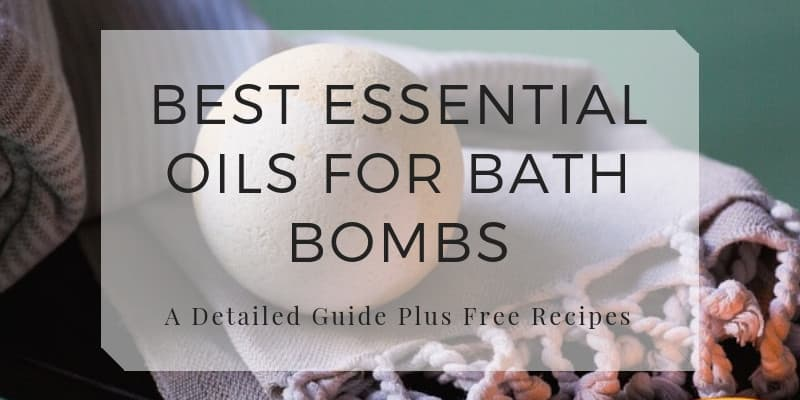 Best Essential Oils for Bath Bombs Free Recipes