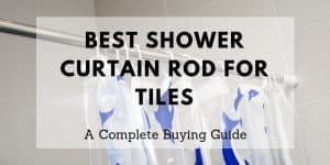 Best Shower Curtain Rod for Tiles Top Reviews