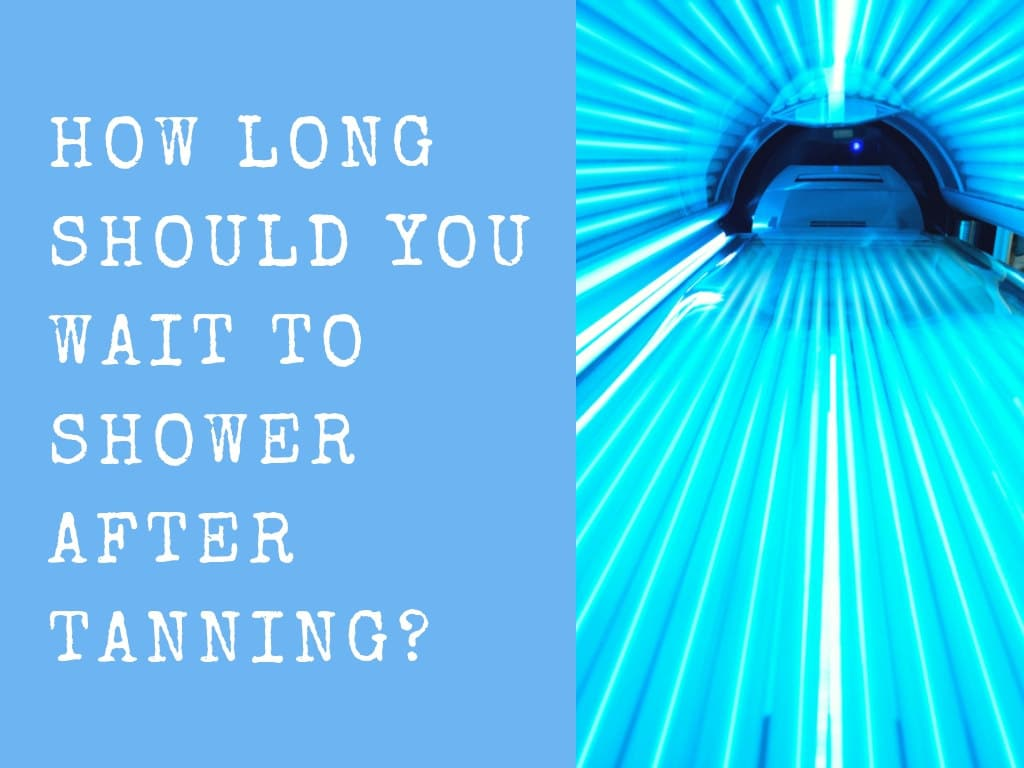 Tanning and shower ?