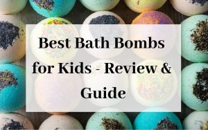 Best Bath Bombs for Kids – Review & Guide