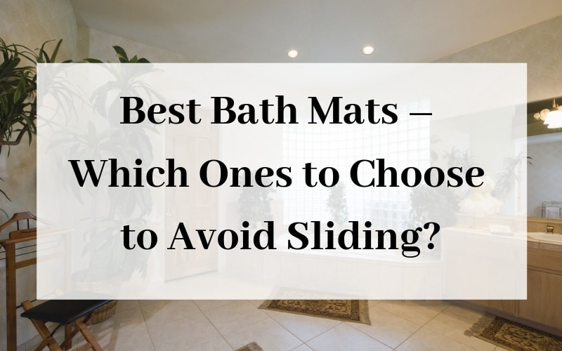 Best Bath Mats - Which Ones to Choose to Avoid Sliding