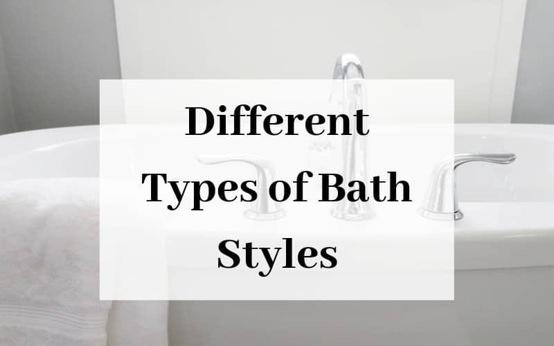 Different Types of Bath Styles