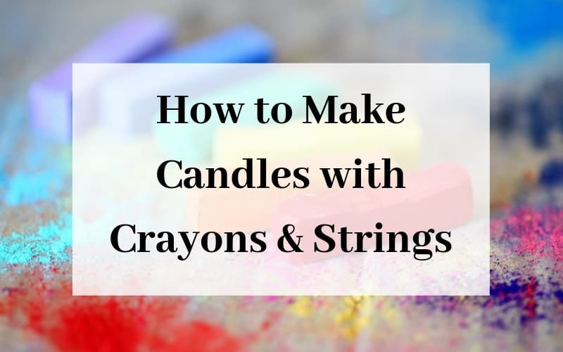 How to Make Candles with Crayons and Strings