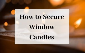 How to Secure Window Candles