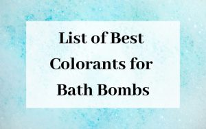 List of best Colorants for Bath Bombs