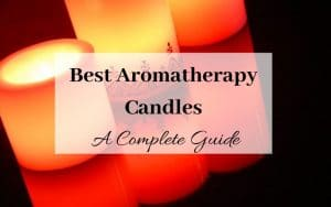 Best Aromatherapy Candles A Complete Guide