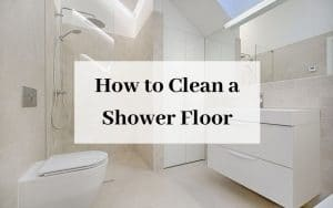How to Clean a Shower Floor