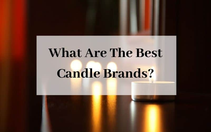 What Are The Best Candle Brands