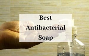 Best Antibacterial Soap