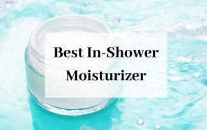 Best In-Shower Moisturizer